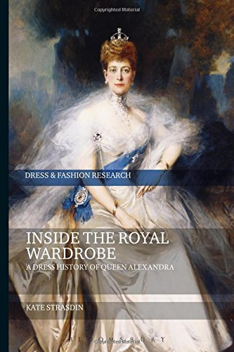 British Cultural Costumes (Inside the Royal Wardrobe: A Dress History of Queen Alexandra (Dress and Fashion Research))