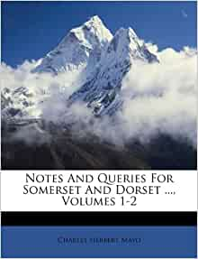 notes and queries for somerset and dorset volumes 1 2
