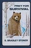 Prey for Survival, S. Bradley Stoner, 0923568034