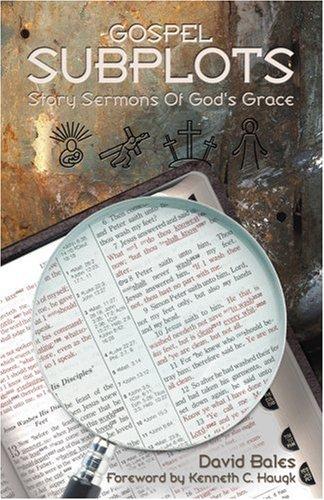 Gospel Subplots : Story Sermons of God's Grace