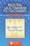 Industrial Galactomannan Polysaccharides, N. K. Mathur, 1439846286