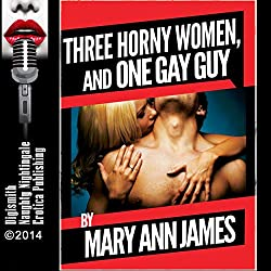 Three Horny Women and One Gay Guy