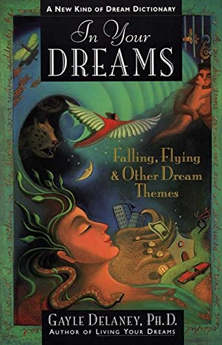 In Your Dreams: Falling, Flying and Other Dream Themes - A New Kind of Dream Dictionary