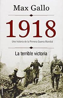1918. La terrible victoria par Gallo