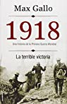 1918. La terrible victoria par Max Gallo