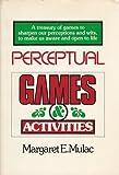 Perceptual Games and Activities, Margaret E. Mulac, 0060131039
