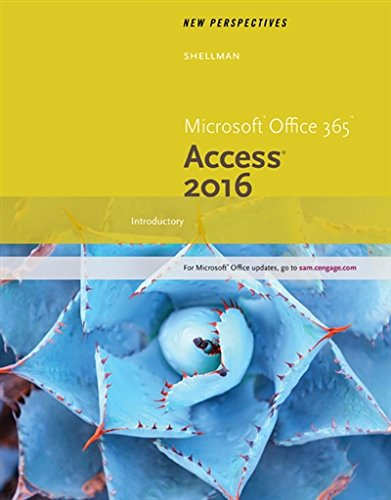 New Perspectives Microsoft Office 365 & Access 2016: Introductory by Course Technology