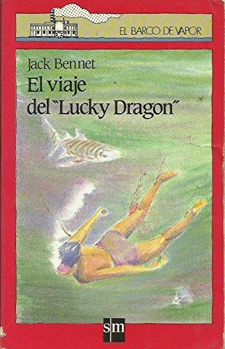 El Viaje Del ''Lucky Dragon''/the Voyage of the ''Lucky Dragon'' (Spanish Edition) by Lectorum Pubns