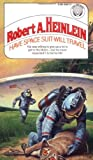 By Robert A. Heinlein Have Space Suit, Will Travel [Mass Market Paperback]