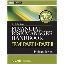 Financial Risk Manager Handbook: FRM Part I / Part II (Wiley Finance)