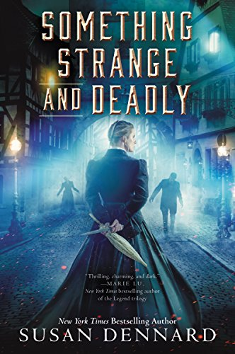Something Strange and Deadly by [Dennard, Susan]