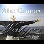 21st Century Worshippers | Shannon C. Cook