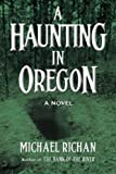 A Haunting In Oregon (The River)
