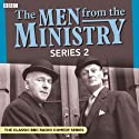The Men from the Ministry 2 Radio/TV Program by John Graham, Edward Taylor Narrated by Clive Dunn, Joan Sanderson, Wilfred WhiteSanderson, Richard Murdoch