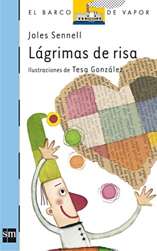 Lagrimas De Risa/ Tears Of Laughter (El Barco De Vapor: Serie Azul/ The Steamboat: Blue Series) (Spanish Edition)