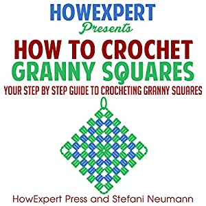 How to Crochet Granny Squares Audiobook