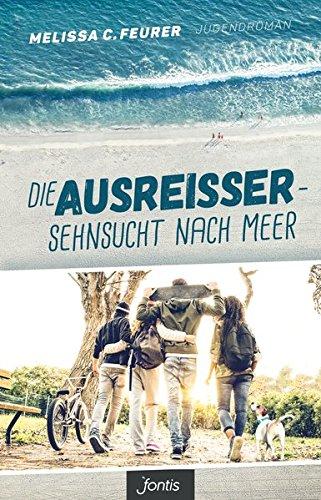 Die Ausreißer – Sehnsucht nach Meer: Jugendroman