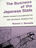 The Business of the Japanese State, Richard J. Samuels, 0801494621