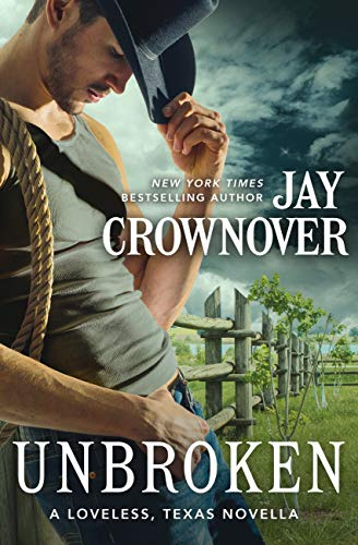 Unbroken: A Novella (Loveless, Texas) by [Crownover, Jay]