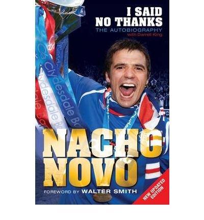 [(I Said No Thanks: The Autobiography )] [Author: Nacho Novo] [Oct-2010] PDF
