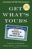 Book cover image for Get What's Yours - Revised & Updated: The Secrets to Maxing Out Your Social Security (The Get What's Yours Series)