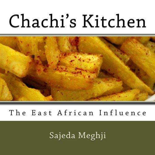 Chachis Kitchen: The East African Influence (Volume 2)