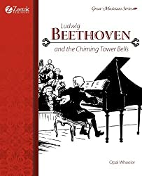 Ludwig Beethoven and the Chiming Tower Bells by Opal Wheeler (2010-05-21)