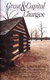 Great and Capital Changes : An Account of the Valley Forge Encampment, Pollarine, Barbara, 0939631547