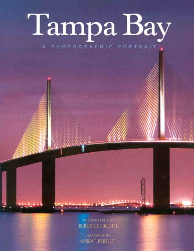 Tampa Bay  A Photographic Portrait