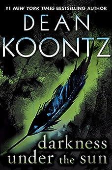 Darkness Under the Sun (Novella): A Tale of Suspense by [Koontz, Dean]