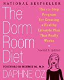 The Dorm Room Diet: The 10-Step Program for Creating a Healthy Lifestyle Plan That Really Works, Daphne Oz, 1557049157