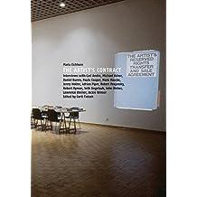 Maria Eichhorn: The Artist's Contract: Interviews with Carl Andre, Michael Asher, Daniel Buren, Paula Cooper, Hans Haacke, Jenny Holzer, Adrian Piper, ... John Weber, Lawrence Weiner, Jackie Winsor (2009-05-31)
