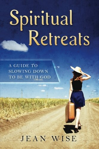 Download Spiritual Retreats: A Guide to Slowing Down to be with God pdf epub