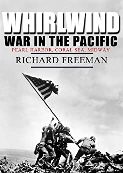 Whirlwind: War in the Pacific by [Freeman, Richard]