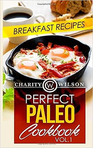 Descargas de audiolibros gratis para iPod Perfect Paleo Cookbook: Vol.1 Breakfast Recipes (Literatura española) PDF PDB CHM