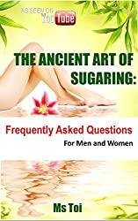 The Ancient Art of Sugaring: Frequently Asked Questions
