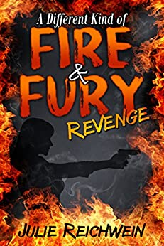 A Different Kind of Fire & Fury: Revenge by [Reichwein, Julie]