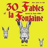 30 Fables of La Fontaine: Short Stories for Kids | Jean de La Fontaine