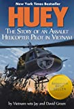 Huey: The Story of an Assault Helicopter Pilot in