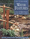 Outdoor Water Features, Alan Bridgewater and Gill Bridgewater, 1580173349