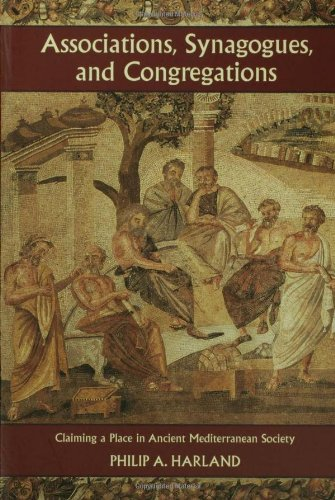 Associations, Synagogues, and Congregations: Claiming a Place in Ancient Mediterranean Society