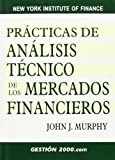 img - for Practicas de Analisis Tecnico de los Mercados Financieros / Study Guide for Technical Analysis of the Financial Markets (New York Institute of Finance) (Spanish Edition) book / textbook / text book