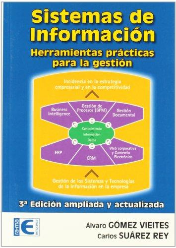 Sistemas de Información. Herramientas prácticas para la gestión. 3ª Edición por Gómez Vieites, Álvaro,GARCIA TOME, ANTONIO