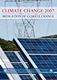 Climate Change 2007 - Mitigation of Climate Change: Working Group III contribution to the Fourth Assessment Report of the IPCC, Intergovernmental Panel on Climate Change, 0521880114