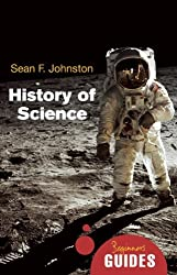 History of Science: A Beginner's Guide (Beginner's Guides)
