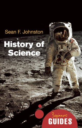 Download History of Science: A Beginner's Guide (Beginner's Guides) PDF