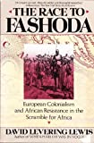 The Race to Fashoda : European Colonialism and African Resistance in the Scramble for Africa, Lewis, David Levering, 155584278X