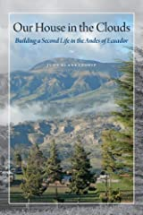 Our House in the Clouds: Building a Second Life in the Andes of Ecuador (Louann Atkins Temple Women & Culture) by Judy Blankenship (2013-03-15) Paperback