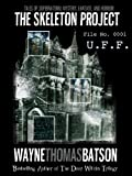 Wayne Thomas Batson The Skeleton Project 1. U.F.F. 2. A Bug Going Around 3. Desert Storm 4. Ship of Fire