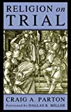 Religion on Trial, Craig A. Parton, 155635715X